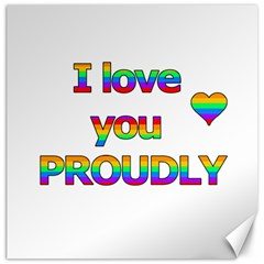 I love you proudly 2 Canvas 16  x 16