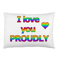I love you proudly 2 Pillow Case
