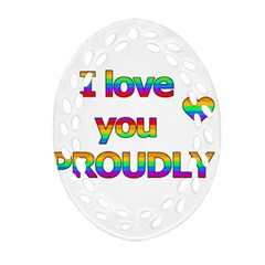I love you proudly 2 Ornament (Oval Filigree)