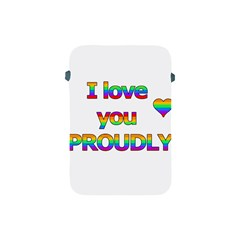 I love you proudly 2 Apple iPad Mini Protective Soft Cases