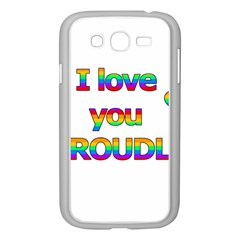 I love you proudly 2 Samsung Galaxy Grand DUOS I9082 Case (White)