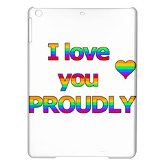 I love you proudly 2 iPad Air Hardshell Cases