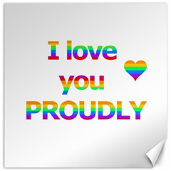 Proudly love Canvas 12  x 12