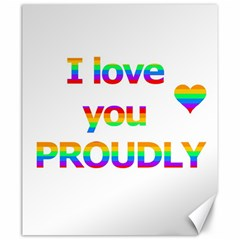 Proudly love Canvas 20  x 24