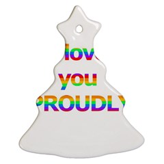 Proudly love Ornament (Christmas Tree)