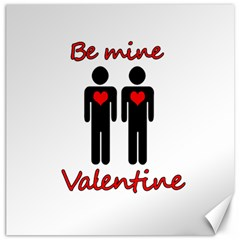 Be mine Valentine Canvas 16  x 16