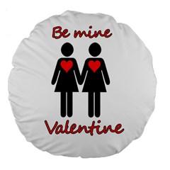 Be my Valentine 2 Large 18  Premium Flano Round Cushions