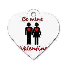 Be mine Valentine Dog Tag Heart (One Side)