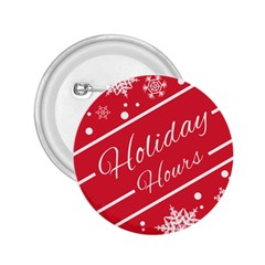 Winter Holiday Hours 2.25  Buttons