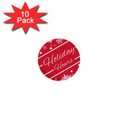 Winter Holiday Hours 1  Mini Buttons (10 Pack)