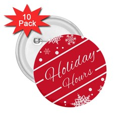 Winter Holiday Hours 2 25  Buttons (10 Pack)