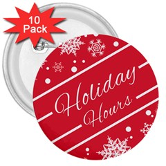 Winter Holiday Hours 3  Buttons (10 Pack)