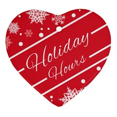 Winter Holiday Hours Heart Ornament (2 Sides)