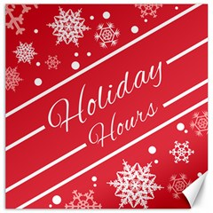 Winter Holiday Hours Canvas 20  X 20