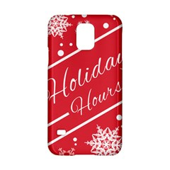 Winter Holiday Hours Samsung Galaxy S5 Hardshell Case