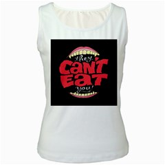 Cant Eat Women s White Tank Top