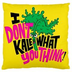 Idont Kale Think Large Flano Cushion Case (two Sides)