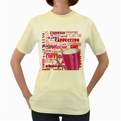 Coffee Cup Lettering Coffee Cup Women s Yellow T Shirt