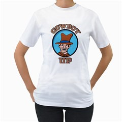 Cowboy Up Women s T-Shirt (White)