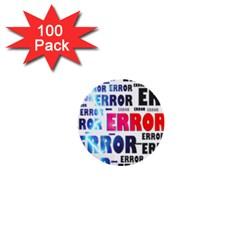 Error Crash Problem Failure 1  Mini Buttons (100 pack)