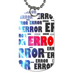 Error Crash Problem Failure Dog Tag (One Side)