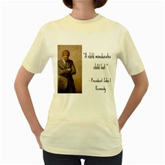 A Child is Miseducated... Women s Yellow T-Shirt