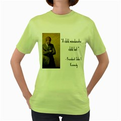 A Child is Miseducated... Women s Green T-Shirt