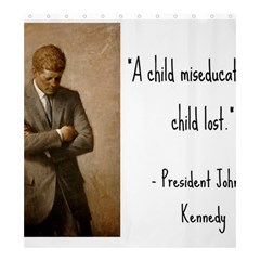 A Child is Miseducated... Shower Curtain 66  x 72  (Large)