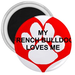 My French Bulldog Loves Me 3  Magnets