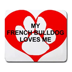 My French Bulldog Loves Me Large Mousepads