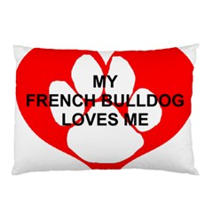 My French Bulldog Loves Me Pillow Case (Two Sides)