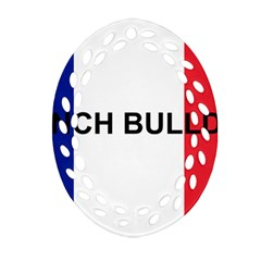 French Bulldog France Flag Oval Filigree Ornament (Two Sides)