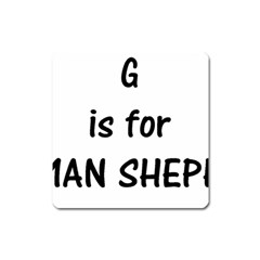 G Is For German Shepherd Square Magnet