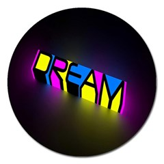 Dream Colors Neon Bright Words Letters Motivational Inspiration Text Statement Magnet 5  (round)