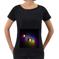 Dream Colors Neon Bright Words Letters Motivational Inspiration Text Statement Women s Loose Fit T Shirt (black)