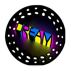 Dream Colors Neon Bright Words Letters Motivational Inspiration Text Statement Ornament (round Filigree)