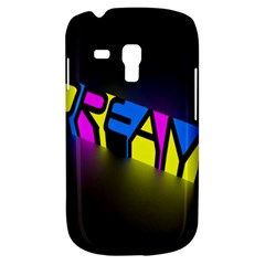 Dream Colors Neon Bright Words Letters Motivational Inspiration Text Statement Galaxy S3 Mini