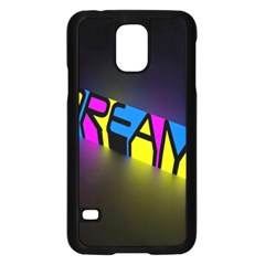 Dream Colors Neon Bright Words Letters Motivational Inspiration Text Statement Samsung Galaxy S5 Case (black)