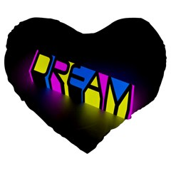 Dream Colors Neon Bright Words Letters Motivational Inspiration Text Statement Large 19  Premium Flano Heart Shape Cushions