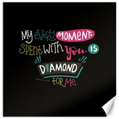 My Every Moment Spent With You Is Diamond To Me / Diamonds Hearts Lips Pattern (black) Canvas 12  X 12