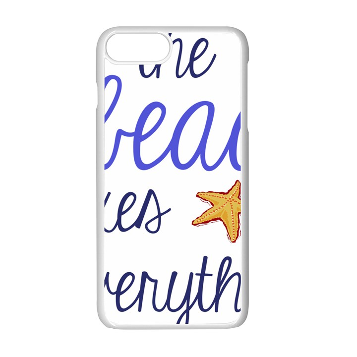 The Beach Fixes Everything Apple iPhone 7 Plus White Seamless Case