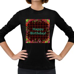 Happy Birthday! Women s Long Sleeve Dark T-Shirts