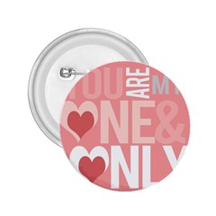 Valentines Day One Only Pink Heart 2 25  Buttons