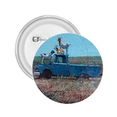 Goats On A Pickup Truck 2 25  Buttons