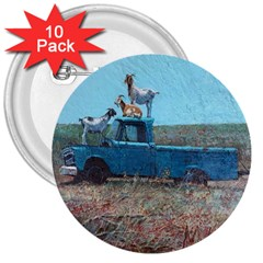 Goats on a Pickup Truck 3  Buttons (10 pack)