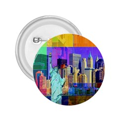 New York City The Statue Of Liberty 2.25  Buttons