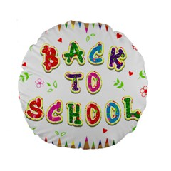 Back To School Standard 15  Premium Round Cushions