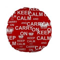 Keep Calm And Carry On Standard 15  Premium Round Cushions