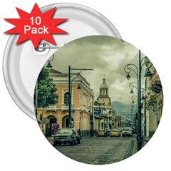 Historic Center Urban Scene At Riobamba City, Ecuador 3  Buttons (10 pack)