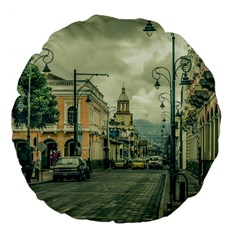 Historic Center Urban Scene At Riobamba City, Ecuador Large 18  Premium Flano Round Cushions